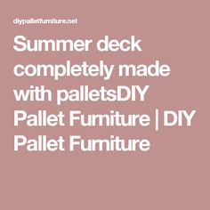 Summer deck completely made with palletsDIY Pallet Furniture | DIY Pallet Furniture
