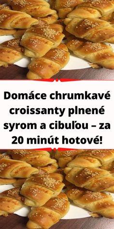Domáce chrumkavé croissanty plnené syrom a cibuľou – za 20 minút hotové! French Toast, Pizza, Breakfast, Food, Basket, Morning Coffee, Essen, Meals, Yemek