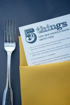 Cute idea for the rehearsal dinner. 5 things her side should know about him and vice versa.