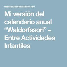 """Mi versión del calendario anual """"Waldorfssori"""" – Entre Actividades Infantiles"""