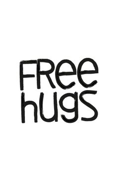 Free Hugs - Made by Andrew Till Free Hugs, Make You Smile, Fangirl, Thoughts, Writing, Feelings, Words, Quotes, Quotations