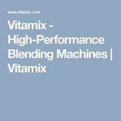 Vitamix - High-Performance Blending Machines | Vitamix