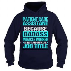 Awesome Tee For Patient Care Assistant T Shirts, Hoodies, Sweatshirts. CHECK PRICE ==► https://www.sunfrog.com/LifeStyle/Awesome-Tee-For-Patient-Care-Assistant-98273691-Navy-Blue-Hoodie.html?41382