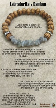 Labradorite is a stone of transformation and change. Labradorite enhances strength of will and feelings of inner worth. It is useful for bringing up and healing old memories, including past life issues.  CHANGE: Labradorite + Bamboo Yoga Mala Bead Bracelet
