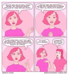 Oh, I hate this but it's so true. The moment you identify as a feminist in any way, people (men AND women) jump to this conclusion. There's a frustrating gap between society's definition and reality.