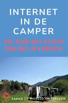 Zo zijn we altijd online in Europa, Internet in de Camper of Caravan Mercedes Bus, Wifi, Forever Travel, Life Hacks, Mini Camper, Camper Caravan, Internet, Camping, Digital Nomad