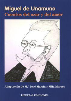 Cuentos del azar y del amor de Miguel de Unamuno, adaptación Mª José Martín y Mila Marcos.Signatura: CLUB 188 - 95 pag. - 15 ejemplares. Lectura Fácil