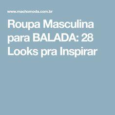 Roupa Masculina para BALADA: 28 Looks pra Inspirar