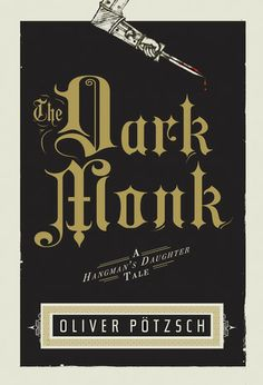 The Dark Monk: A Hangman's Daughter Tale    for fans of THE HANGMAN'S DAUGHTER!! June 12, 2012