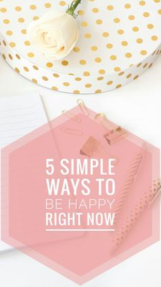 5 Simple Ways To Be Happy Right Now...This reminded me of how we all have the power to be happy no matter what. Simple but effective ways to be happy in my life! Read it and pin for later ♡