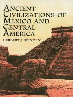 """From the archaic period, through the great Mayan civilization and the """"Middle"""" civilizations of Olmecs, Toltecs and others, to the glory of the Aztecs, this classic..."""