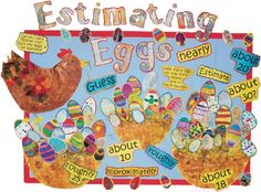 Estimating Eggs. In a role as Mother Hen, explain to the class that you have forgotten how many eggs you have laid. Place a number of balls in a basket and ask the class to estimate how many eggs there are.