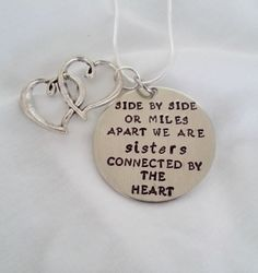 Cute Sisters Quote - Side by Side or Miles Apart We Are Sisters Connected by the Heart - Hand Stamped Silver necklace Cute Sister Quotes, Daughter Quotes, Father Daughter, Love My Sister, My Love, Sister Sister, Miles Apart, Sisters Forever, Thing 1