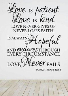 1 Corinthians 13: 4 -8                                                       …