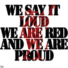 BORN A RED  DIE A RED!