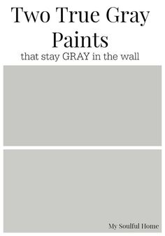 """Two True Gray Paint Colorsthat you can count on to stay gray on the wall AND advice on how to """"read"""" all grays in order to choose the perfect one for your room."""