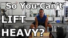 You Can't Lift Heavy Weights?