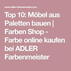 Top 10: Möbel aus Paletten bauen | Farben Shop - Farbe online kaufen bei ADLER Farbenmeister
