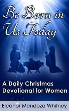 Daily Christmas Devotional for Women.  Want to remember to get this in December...helping us focus on the true meaning of Christmas!