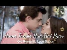 Hame Tumse Hua Hai Pyar 30 Sec Love WhatsApp Status Video | Kartik Naira Love Whatsapp Status Video - YouTube Romantic Song Lyrics, Kartik And Naira, New Whatsapp Status, Song Status, Old Song, Romantic Love, Download Video, People Quotes, Love Songs