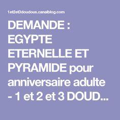 DEMANDE : EGYPTE ETERNELLE ET PYRAMIDE pour anniversaire adulte - 1 et 2 et 3 DOUDOUS * PATRONS* PATTERNS * GABARITS FETE A THEMES POUR ENFANTS