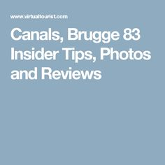 Canals, Brugge 83 Insider Tips, Photos and Reviews