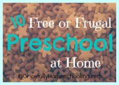 Gricefully Homeschooling: Free or Frugal Preschool at Home {Top 10 Tips}