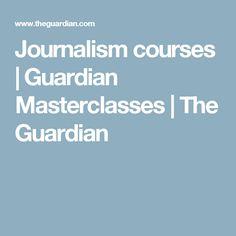 Journalism courses | Guardian Masterclasses | The Guardian