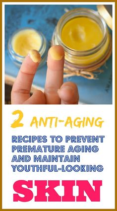2 Anti-Aging Recipes to Prevent Premature Aging