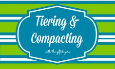 Tiering and Compacting: You CAN do it!
