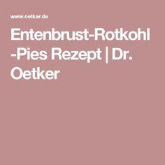 Entenbrust-Rotkohl-Pies Rezept | Dr. Oetker