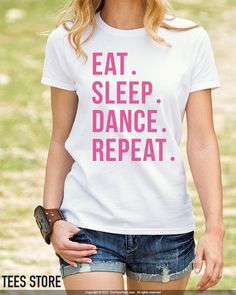 Dance T-Shirt / Dancer Shirt / Dancer T-Shirt / Dance Tee / Eat. Sleep. Dance…