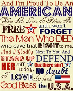 Proud to be an American, where at least I know I'm free. God bless the USA. Good reminders. Fun typography.