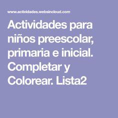 Actividades para niños preescolar, primaria e inicial. Completar y Colorear. Lista2