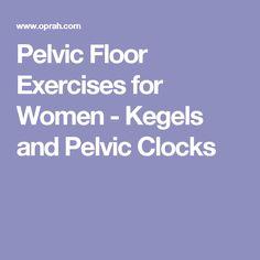 Pelvic Floor Exercises for Women - Kegels and Pelvic Clocks