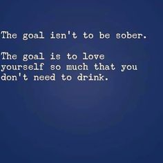 Everyone today is thinking and talking about goals. If your goal is to be sober…. Everyone today is thinking and talking about goals. If your goal is to be sober. Call us today for help Sober Quotes, Sobriety Quotes, Life Quotes, Aa Quotes, Quotes For Addicts, Qoutes, Ptsd Quotes, Sobriety Gifts, Habit Quotes