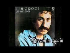 Jim Croce - *Dreamin Again* (1973) - YouTube One of his lesser known songs.