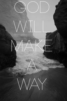 God will make a way.