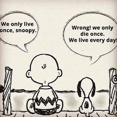 Every single day I try to wake up and live the way Snoopy thinks here. I'm blessed to live my life every day, no matter the situation your in, LIVE every day. That's my bit of motivation for today. Motivational Quotes For Students, Great Quotes, Quotes To Live By, Me Quotes, Funny Quotes, Inspirational Quotes, New Day Quotes, Everyday Quotes, Mano Brown