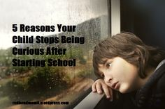 5 Reasons Your Child Stops Being Curious After Starting School – There's No Place Like Home