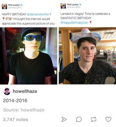 Phil everyone. Taking embarrassing pics of Dan on his birthday since 2014( I know it wasn't that long ago but still)