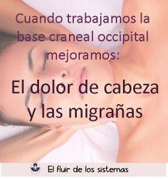El dolor de cabeza y las migrañas se mitigan con el trabajo cráneosacral sobre la base craneal