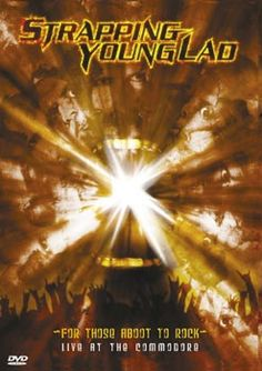 Strapping Young Lad - For Those About To Rock video Filmed live at the Commodore Ballroom in Vancouver, this DVD captures over an hour of the band's. Front 242, Skinny Puppy, Young Lad, Rock Videos, Drama Free, Video Film, Streaming Movies, How To Look Better, Jokes