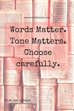 Leadership Quote Words Matter. Tone Matters. Choose carefully blog.png