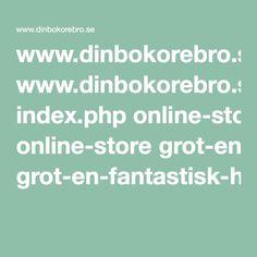 www.dinbokorebro.se index.php online-store grot-en-fantastisk-historia-froberg-jana-lonngren-vanda-detail?tmpl=component&format=pdf
