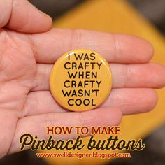 The Swell Life: How to Make Pinback Buttons + Video Tutorial