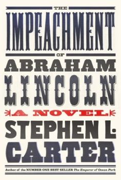 What if Abraham Lincoln Wasn't Assassinated? Welcome to Stephen L. Carter's Alternate History