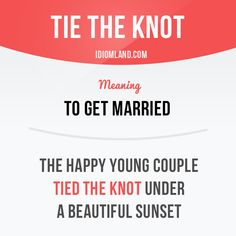 """Have you tied the knot already?"" English idiom with its meaning and an example: 'Tie the knot'. One of a series of ""Idiom Cards"" created by IdiomLand.com"