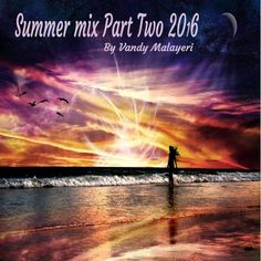 #VandyMalayeri  Summer Mix Part Two Only Love Songs 2016 By Vandy Malayeri  ( Love songs Edition ) Includes an amazing remix of Sade and a re do of Purple rain