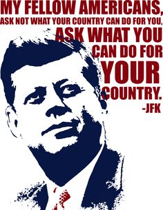 """""""My fellow Americans, ask not what your country can do for you, ask what you can do for your country."""" -John F. Kennedy #America #USA #usa #FourthofJuly #4thofJuly #IndependenceDay #JFK #country #patriotism #service #supportthetroops #fireworks #president #quote #inspire #motivate #duty #IntegrityFirstLending #love #greatness #independence"""